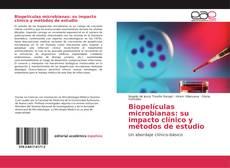 Copertina di Biopelículas microbianas: su impacto clínico y métodos de estudio