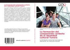 Portada del libro de La formación del componente caribeño de la identidad cultural Tunera