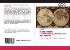 Borítókép a  Integración, crecimiento, pobreza y desarrollo - hoz