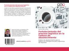 Bookcover of Fortalecimiento del proceso logístico en la cadena de abastecimiento