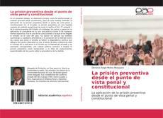 Borítókép a  La prisión preventiva desde el punto de vista penal y constitucional - hoz