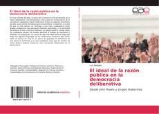 El ideal de la razón pública en la democracia deliberativa