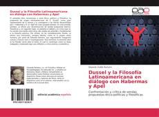 Portada del libro de Dussel y la Filosofía Latinoamericana en diálogo con Habermas y Apel