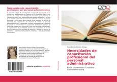 Couverture de Necesidades de capacitación profesional del personal administrativo