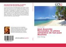 Buchcover von José Asunción Hernández. El último romántico de San Juan Bautista