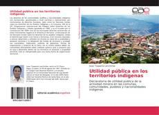 Utilidad pública en los territorios indígenas