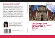 Portada del libro de La dualidad en la poesía sobre la ciudad de México de la Colonia
