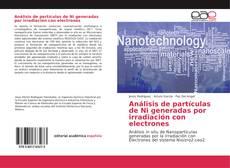 Portada del libro de Análisis de partículas de Ni generadas por irradiación con electrones