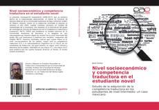 Bookcover of Nivel socioeconómico y competencia traductora en el estudiante novel