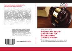 Bookcover of Formación socio-jurídica en los estudiantes universitarios