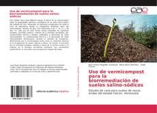 Bookcover of Uso de vermicompost para la biorremediación de suelos salino-sódicos