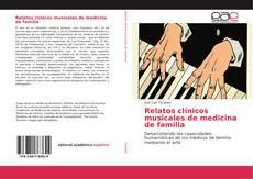 Bookcover of Relatos clínicos musicales de medicina de familia