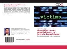 Borítókép a  Garantías de no repetición en la justicia transicional - hoz