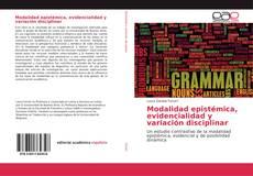 Bookcover of Modalidad epistémica, evidencialidad y variación disciplinar