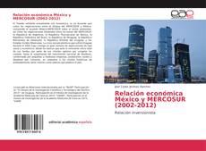 Portada del libro de Relación económica México y MERCOSUR (2002-2012)
