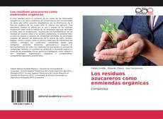 Couverture de Los residuos azucareros como enmiendas orgánicas