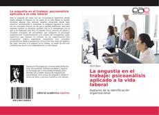 Capa do livro de La angustia en el trabajo: psicoanálisis aplicado a la vida laboral