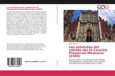Capa do livro de Los estatutos del cabildo del III Concilio Provincial Mexicano (1585)