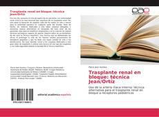 Portada del libro de Trasplante renal en bloque: técnica Jean/Ortíz