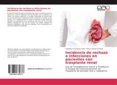 Portada del libro de Incidencia de rechazo e infecciones en pacientes con trasplante renal
