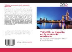 Borítókép a  TLCUEM: su impacto en la economía mexicana - hoz