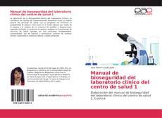Couverture de Manual de bioseguridad del laboratorio clínico del centro de salud 1