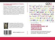 Bookcover of Estrategias metacognitivas: el ingreso a la universidad
