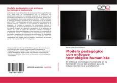 Portada del libro de Modelo pedagógico con enfoque tecnológico humanista