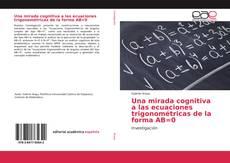 Couverture de Una mirada cognitiva a las ecuaciones trigonométricas de la forma AB=0