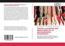 Bookcover of Teoría y análisis del desarrollo en el pensamiento económico