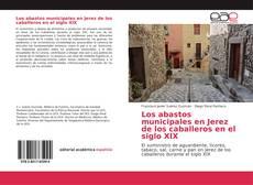 Portada del libro de Los abastos municipales en Jerez de los caballeros en el siglo XIX
