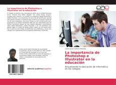 Обложка La importancia de Photoshop e Illustrator en la educación