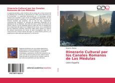 Обложка Itinerario Cultural por los Canales Romanos de Las Médulas