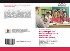Portada del libro de Estrategia de superación para mejorar la comunicación