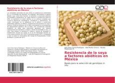 Bookcover of Resistencia de la soya a factores abióticos en México