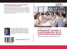 Bookcover of Integración escolar y la participación de la comunidad educativa