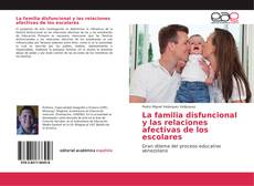 Portada del libro de La familia disfuncional y las relaciones afectivas de los escolares