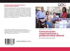 Portada del libro de Comunicación organizacional y productividad laboral