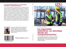 Couverture de La seguridad industrial, un abordaje desde los comportamientos