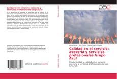 Portada del libro de Calidad en el servicio: asesoría y servicios profesionales Grupo Azul