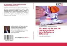 Bookcover of El Laser en la era de los materiales odontologicos actuales