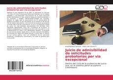 Borítókép a  Juicio de admisibilidad de solicitudes probatorias por via excepcional - hoz
