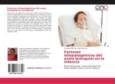 Bookcover of Factores etiopatogénicos del asma bronquial en la infancia