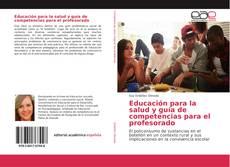 Bookcover of Educación para la salud y guía de competencias para el profesorado