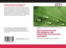 Bookcover of Aprovechamiento tecnológico del almendro (Terminalia catappa)