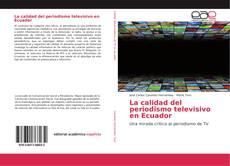 Обложка La calidad del periodismo televisivo en Ecuador