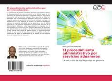 El procedimiento administrativo por servicios aduaneros