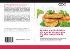 Portada del libro de Diseño y optimización de snacks de pescado de alto contenido de ω3