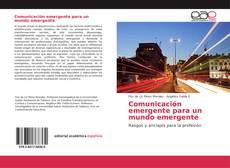 Bookcover of Comunicación emergente para un mundo emergente