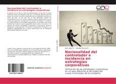 Portada del libro de Nacionalidad del controlador e incidencia en estrategias corporativas